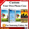 2015 Fashion Make Your Own Design Phone Case For Samsung Galaxy S4 Case i9500 ,Custom Case For Galaxy S4 Factory Price