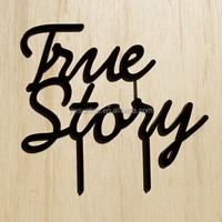 True Story Wedding Acrylic Cake Topper Accessory Wholesale