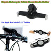 Best adjustable Bike Bicycle Motorcycle Tablet Mount Cradle Holder For Apple iPad mini and 7-11Inch Tablets