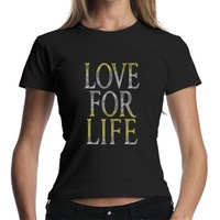 Love for life rhinestone t-shirt for ladies