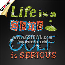 Life is a game, golf is serious letters custom iron on glitter heat transfer motif