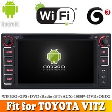 Pure android 4.4 system car dvd radio gps navigation fit for TOYOTA VITZ WITH CHIPSET WIFI 3G INTERNET DVR OBD2 SUPPORT